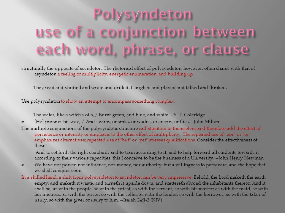 Polysyndeton use of a conjunction between each word, phrase, or clause