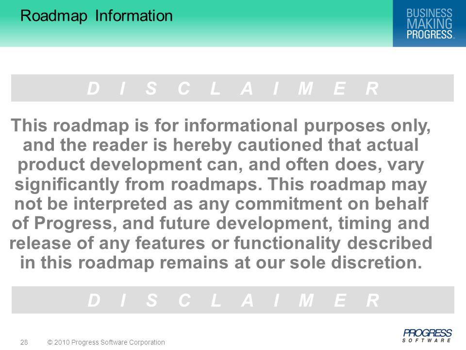 Roadmap Information D I S C L A I M E R.