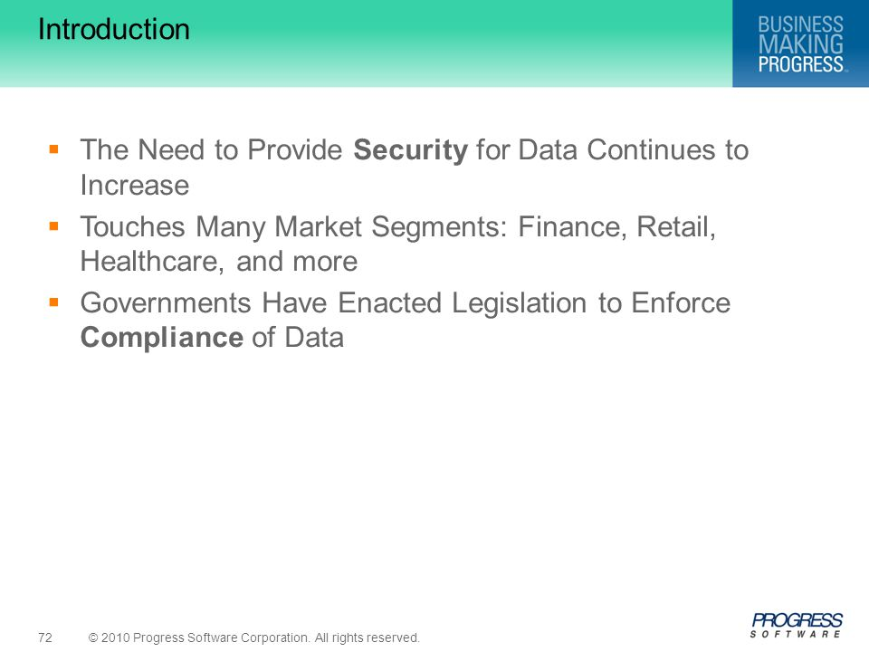 Introduction The Need to Provide Security for Data Continues to Increase. Touches Many Market Segments: Finance, Retail, Healthcare, and more.
