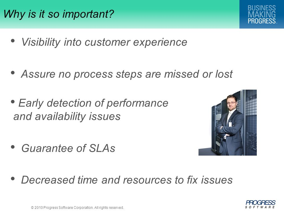 Why is it so important Visibility into customer experience. Assure no process steps are missed or lost.