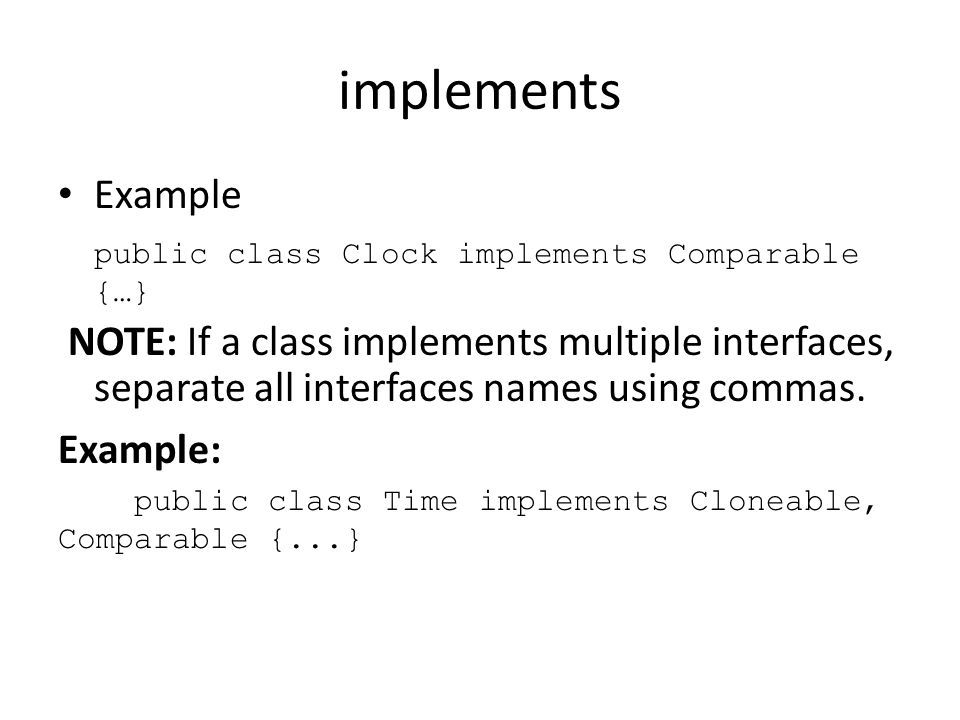 implements Example public class Clock implements Comparable {…}