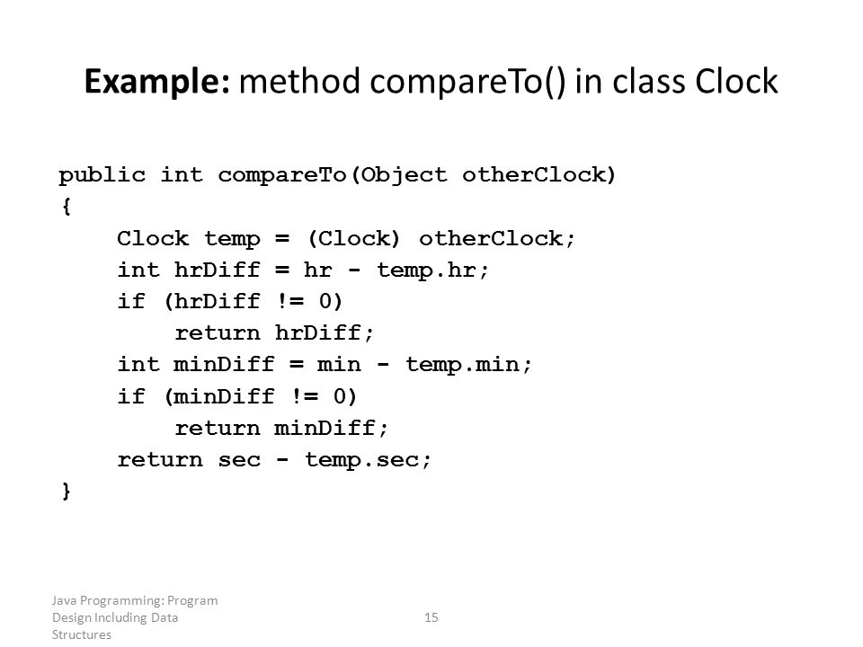 Example: method compareTo() in class Clock