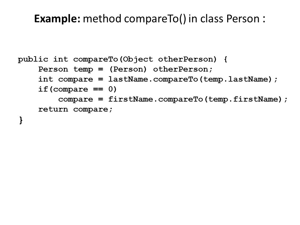 Example: method compareTo() in class Person :