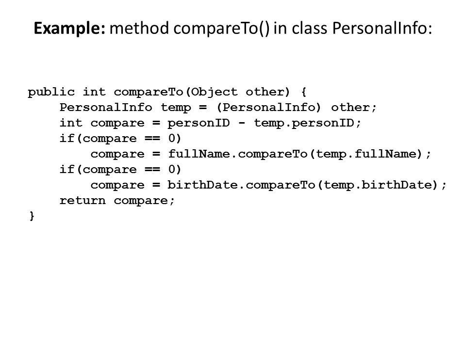 Example: method compareTo() in class PersonalInfo: