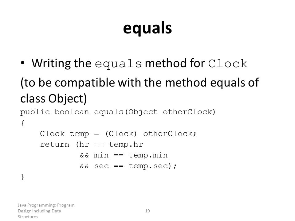 equals Writing the equals method for Clock