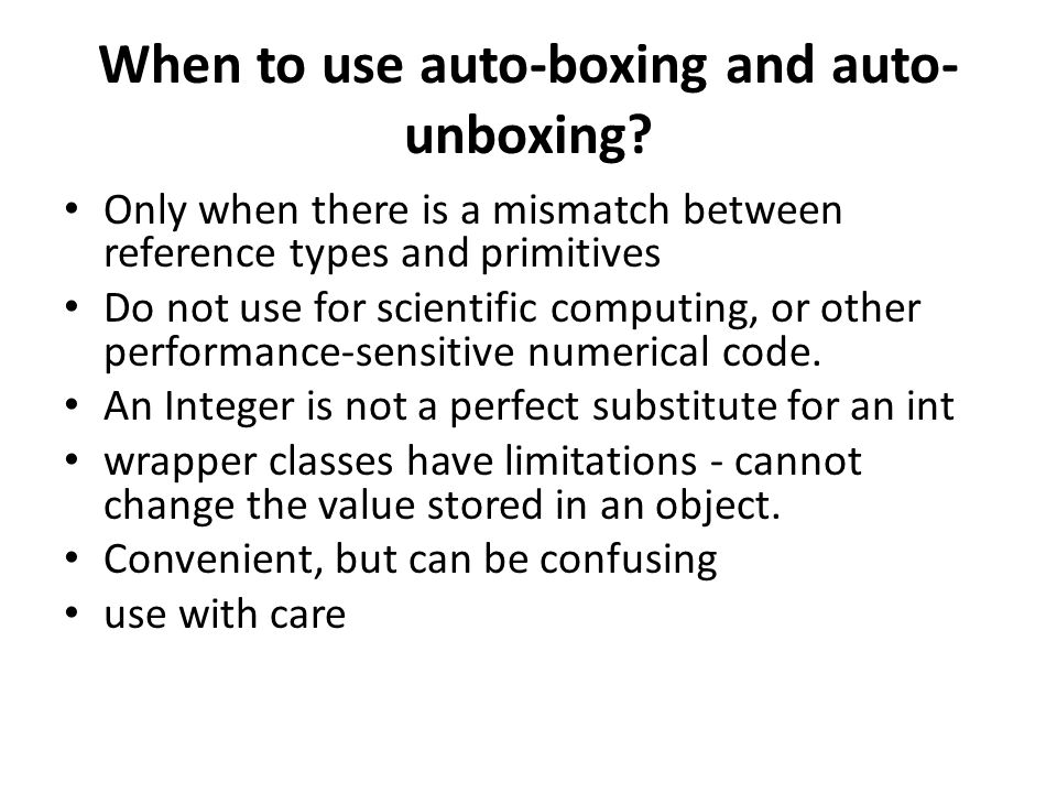 When to use auto-boxing and auto-unboxing