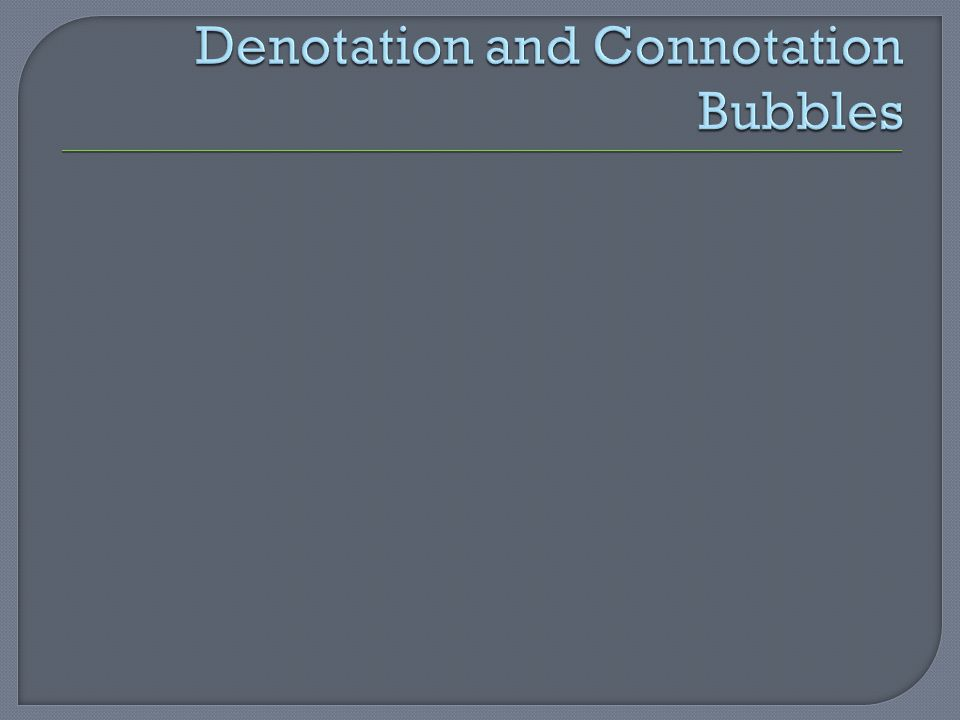 Denotation and Connotation Bubbles