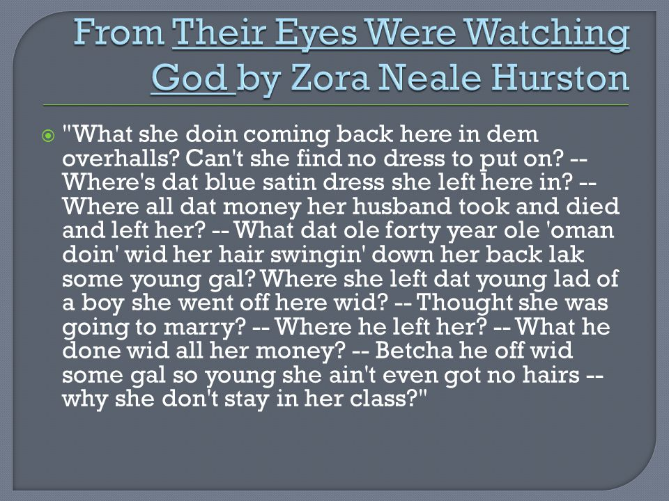 From Their Eyes Were Watching God by Zora Neale Hurston