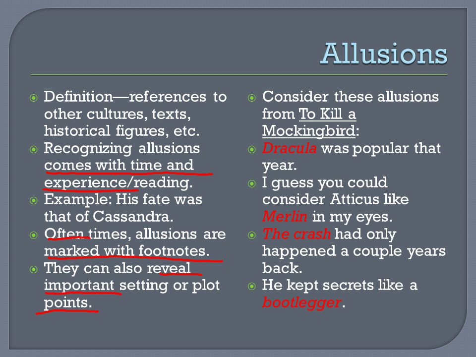 Allusions Definition—references to other cultures, texts, historical figures, etc. Recognizing allusions comes with time and experience/reading.
