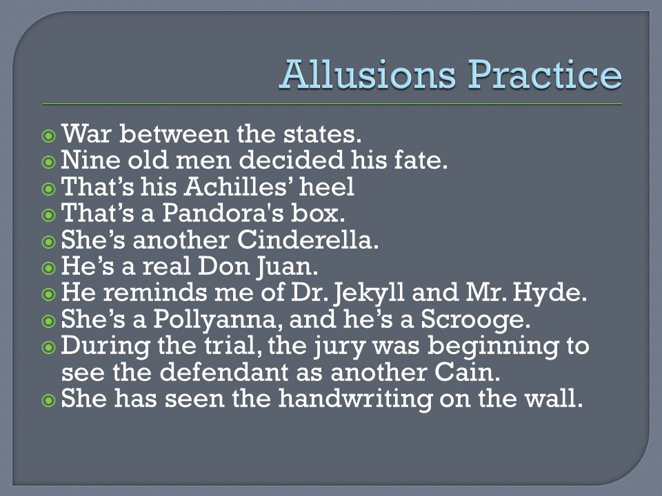 Allusions Practice War between the states.