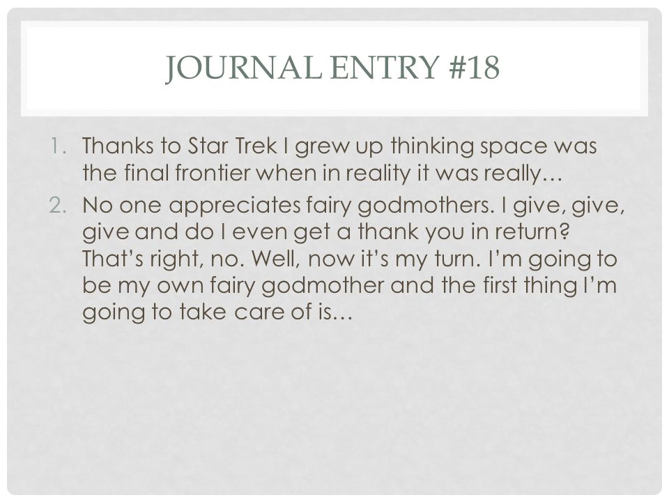 Journal entry #18 Thanks to Star Trek I grew up thinking space was the final frontier when in reality it was really…