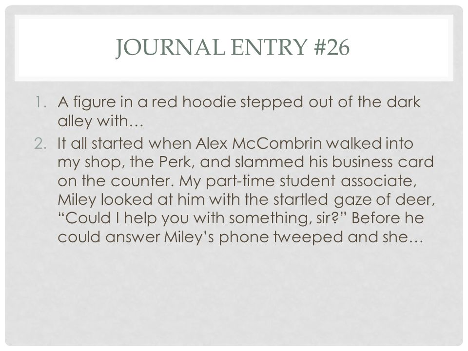 Journal entry #26 A figure in a red hoodie stepped out of the dark alley with…