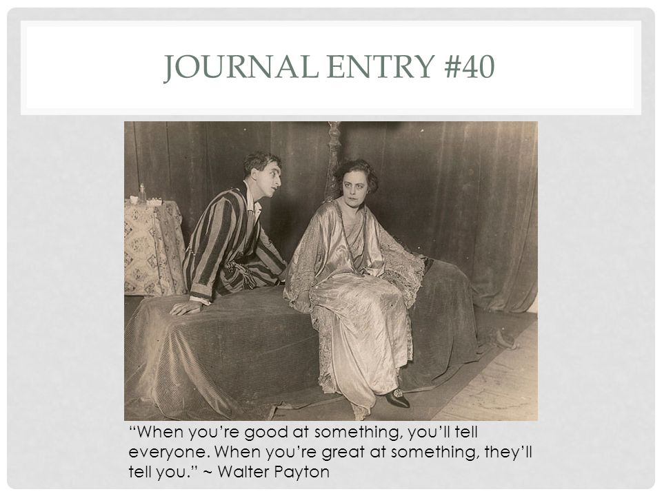 Journal entry #40 When you're good at something, you'll tell everyone.