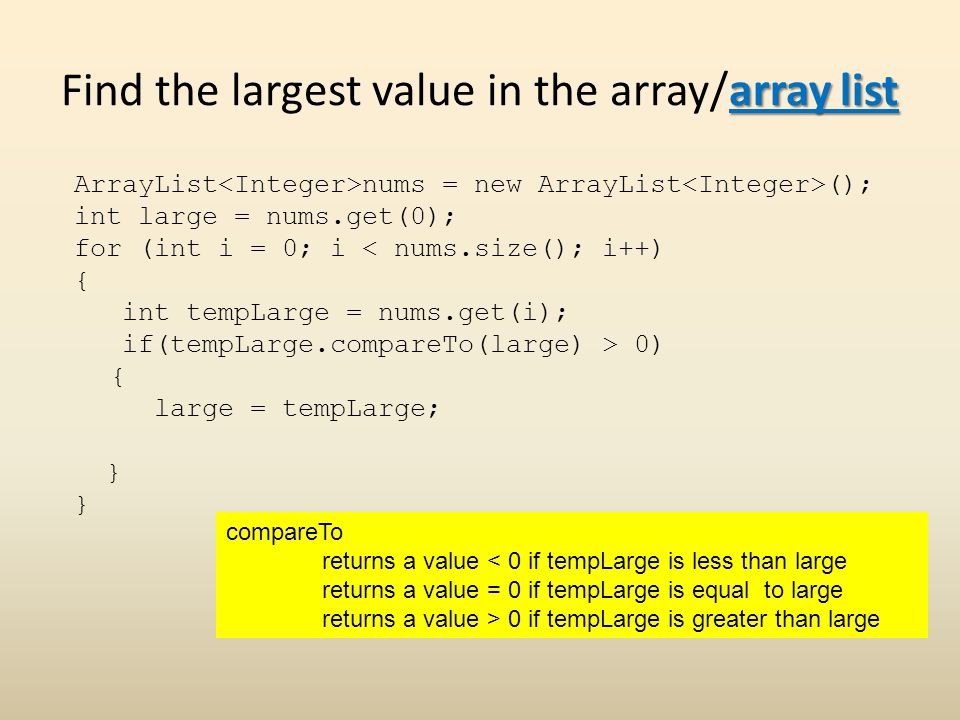 Find the largest value in the array/array list