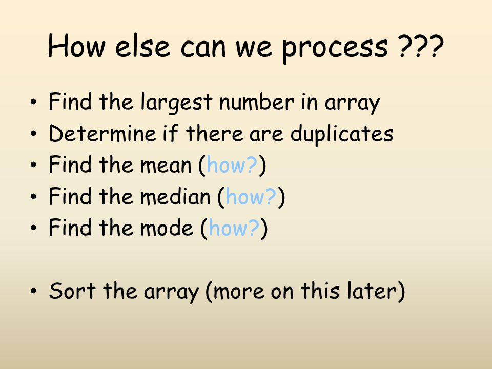 How else can we process Find the largest number in array