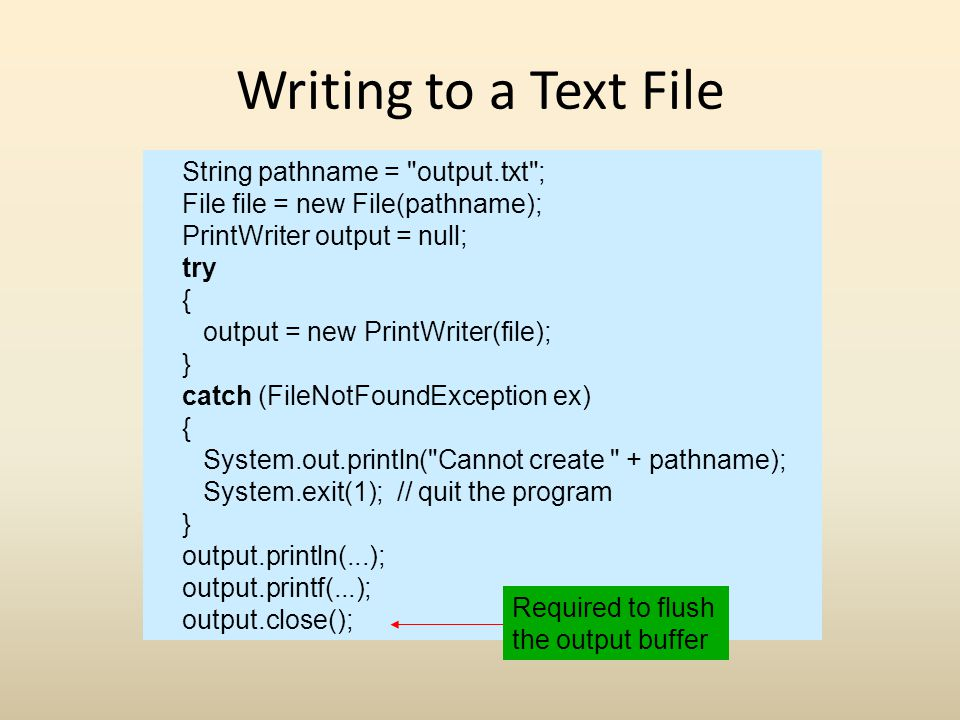Writing to a Text File String pathname = output.txt ;