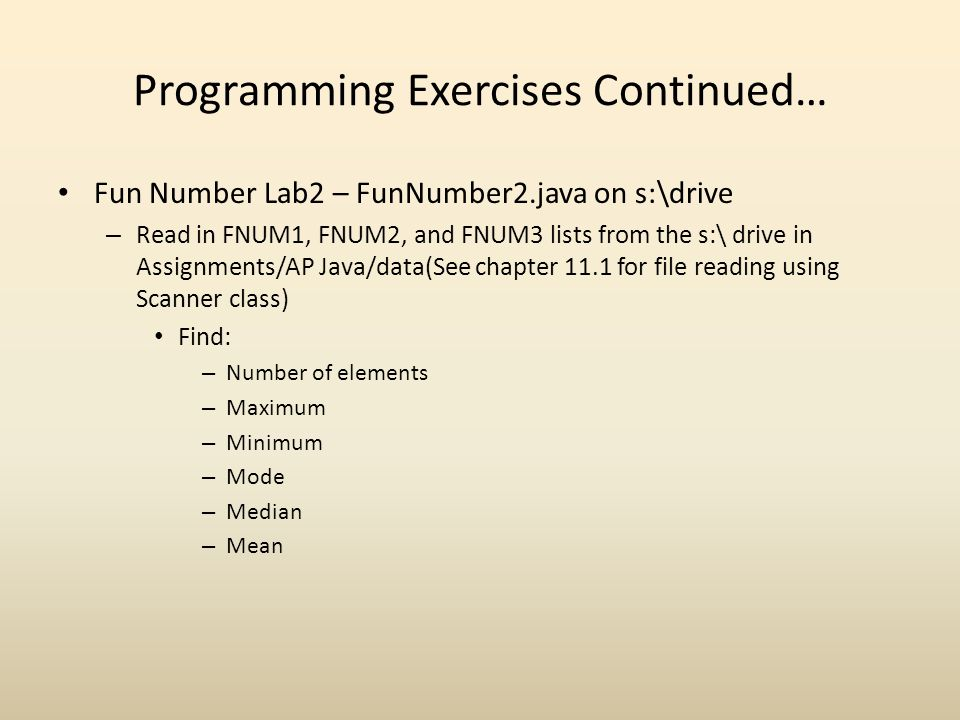 Programming Exercises Continued…