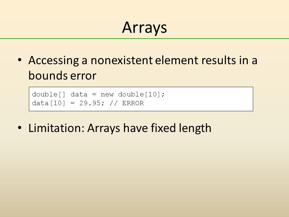 Arrays Accessing a nonexistent element results in a bounds error