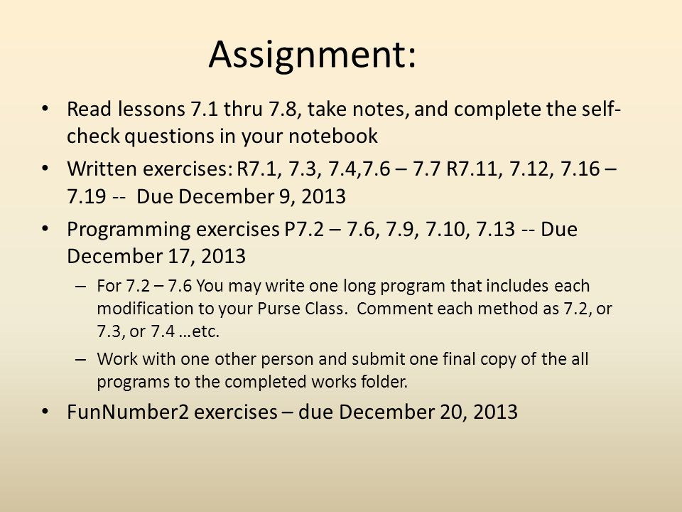 Assignment: Read lessons 7.1 thru 7.8, take notes, and complete the self-check questions in your notebook.