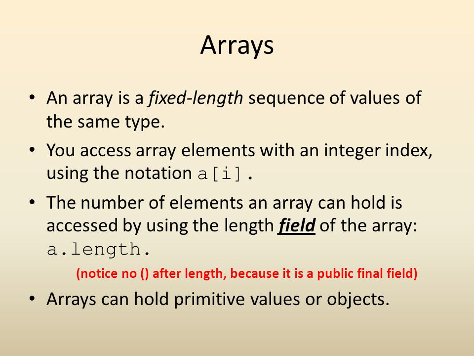 Arrays An array is a fixed-length sequence of values of the same type.