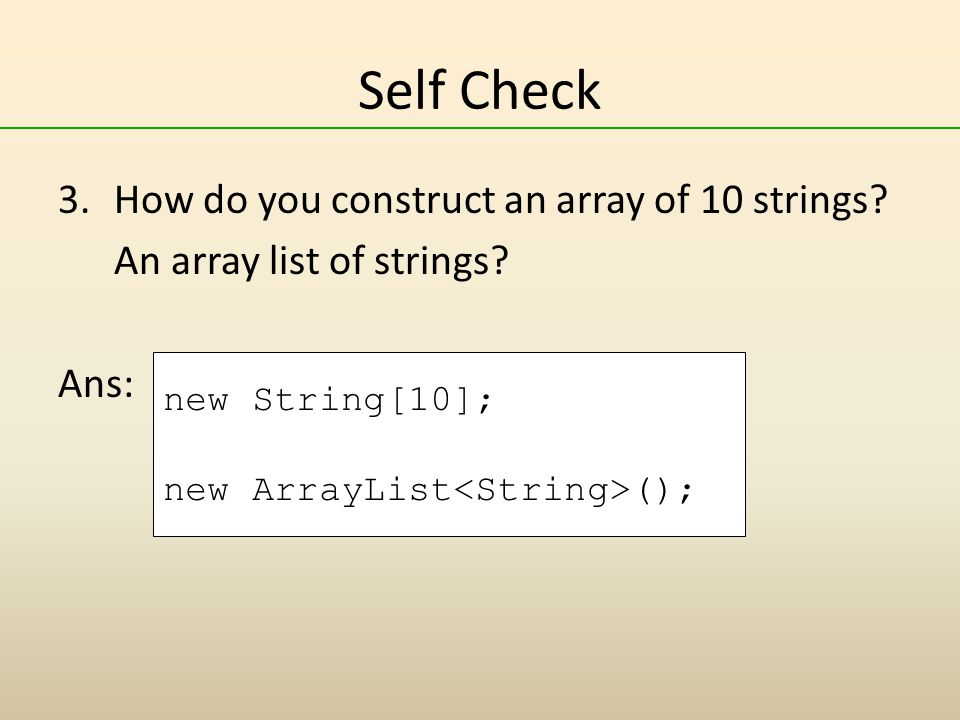 Self Check How do you construct an array of 10 strings
