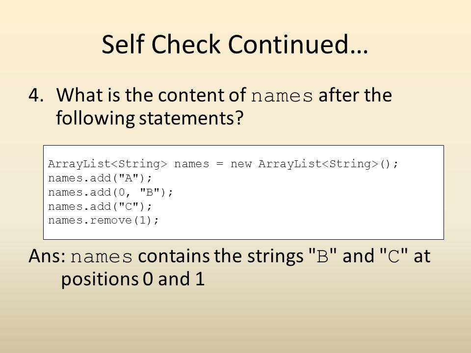 Self Check Continued… What is the content of names after the following statements