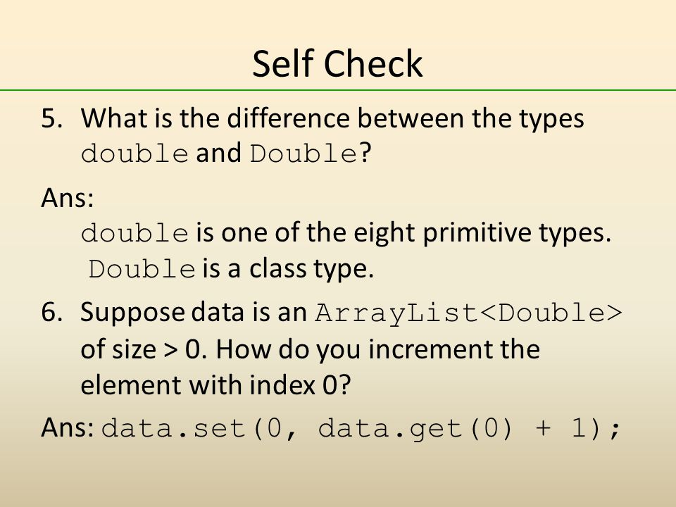 Self Check What is the difference between the types double and Double