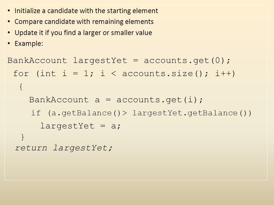 BankAccount largestYet = accounts.get(0);