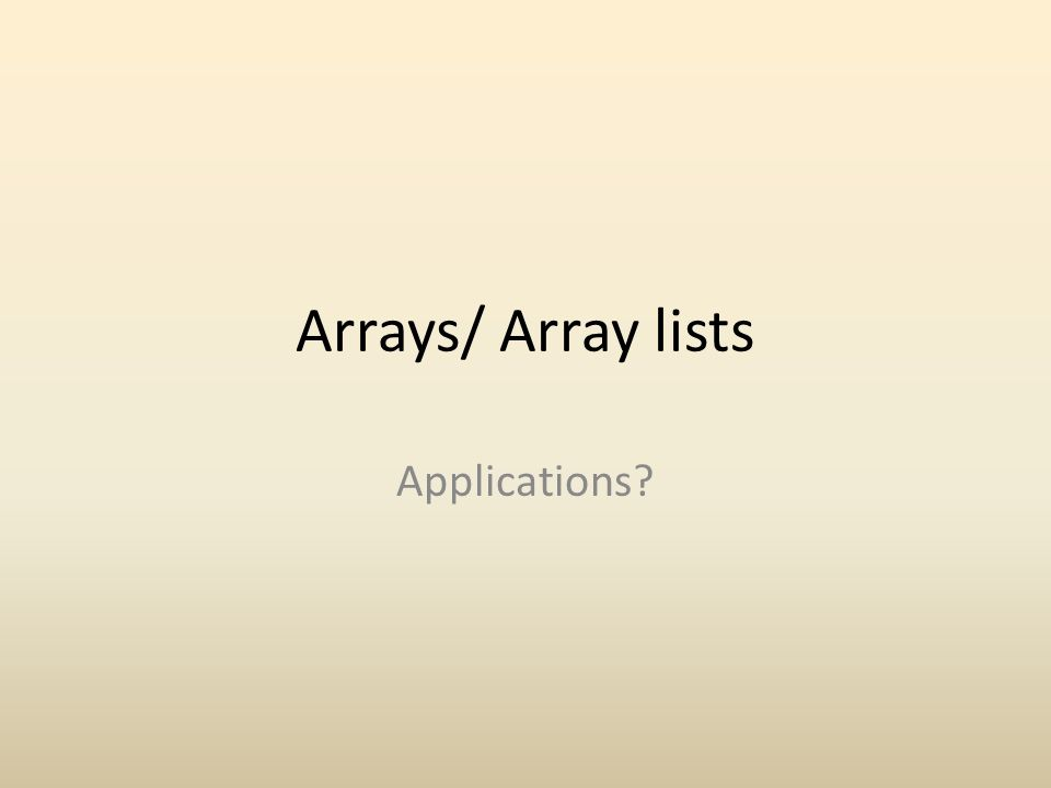 Arrays/ Array lists Applications