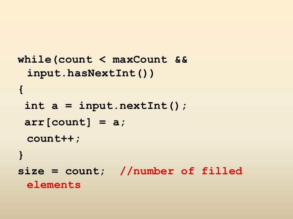 while(count < maxCount && input.hasNextInt())