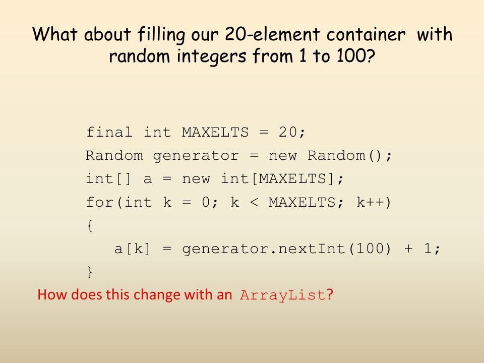 What about filling our 20-element container with random integers from 1 to 100