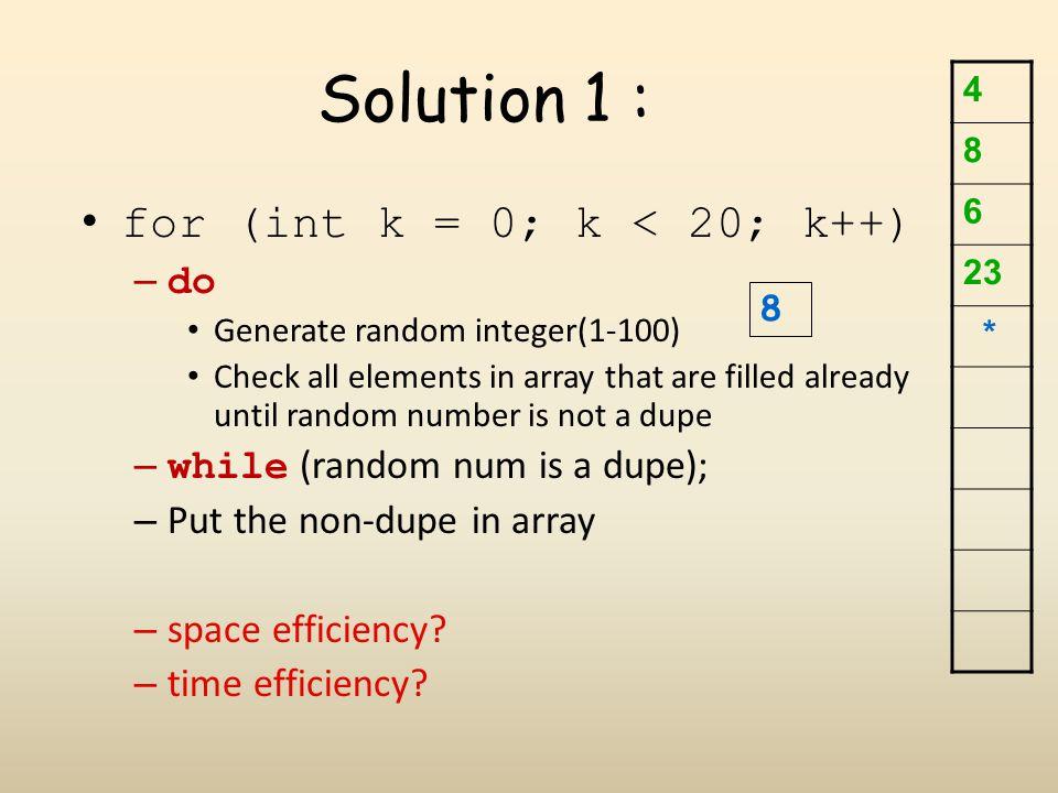 Solution 1 : for (int k = 0; k < 20; k++) do