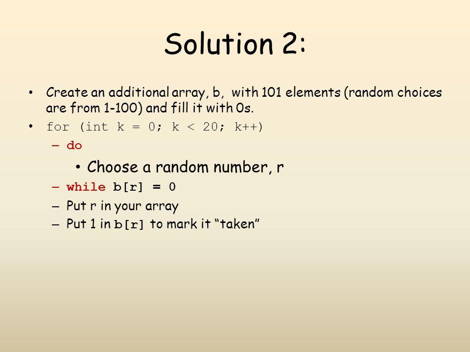 Solution 2: Choose a random number, r