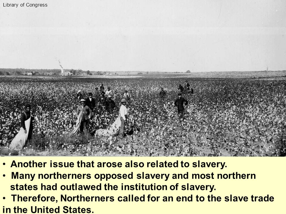 Another issue that arose also related to slavery.