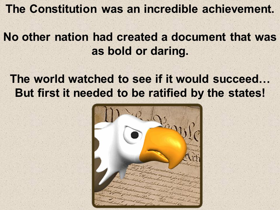 The Constitution was an incredible achievement.