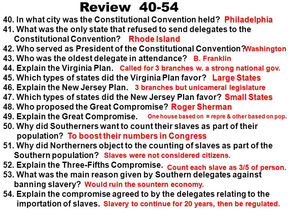 Review 40-54 40. In what city was the Constitutional Convention held