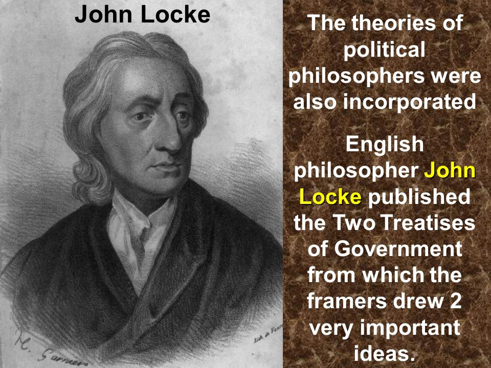 The theories of political philosophers were also incorporated