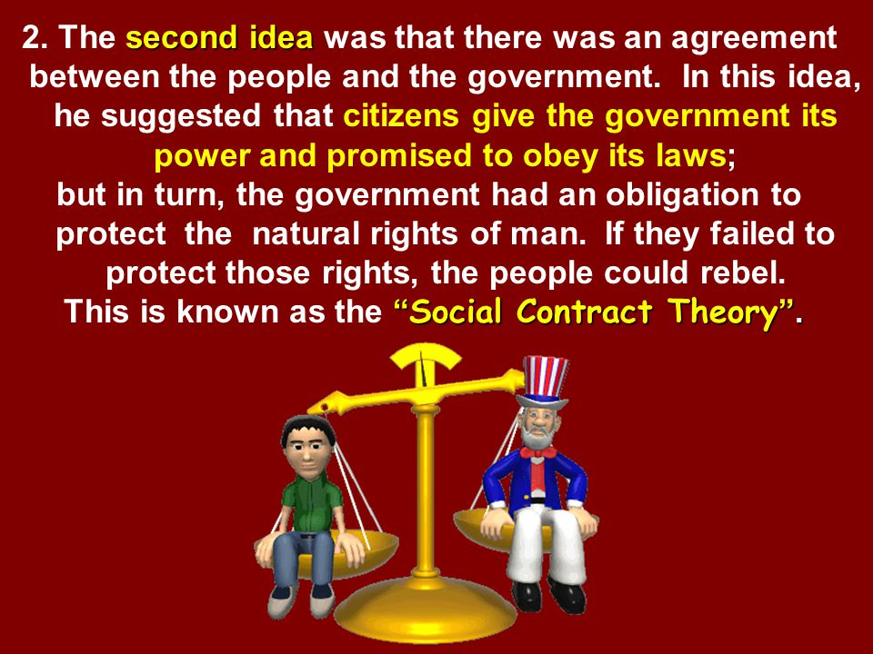 This is known as the Social Contract Theory .