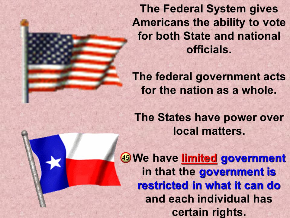 The federal government acts for the nation as a whole.