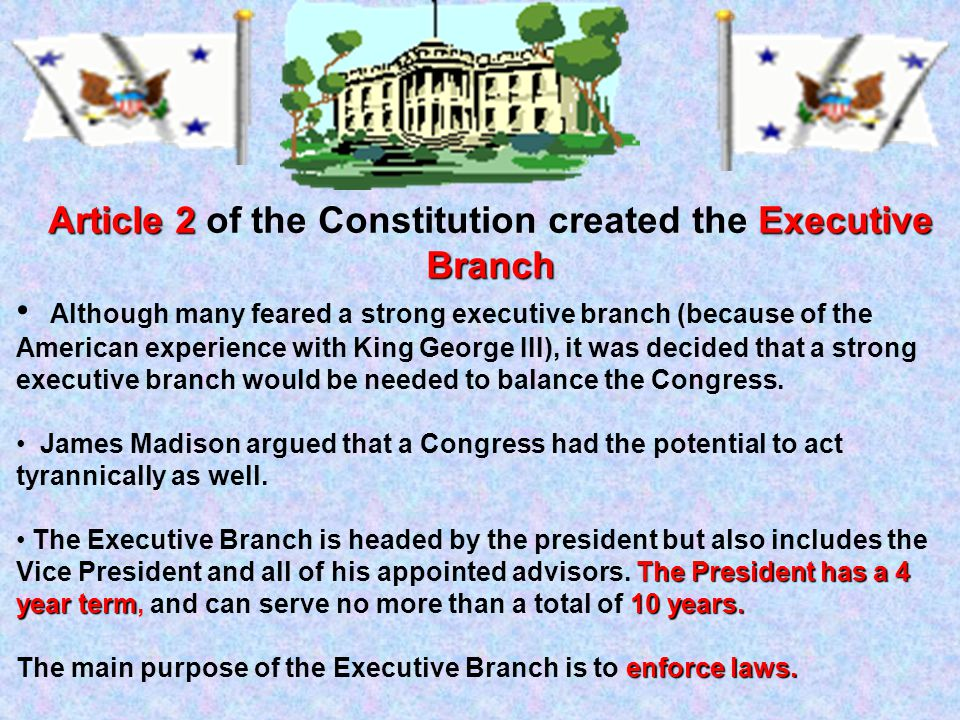 Article 2 of the Constitution created the Executive Branch