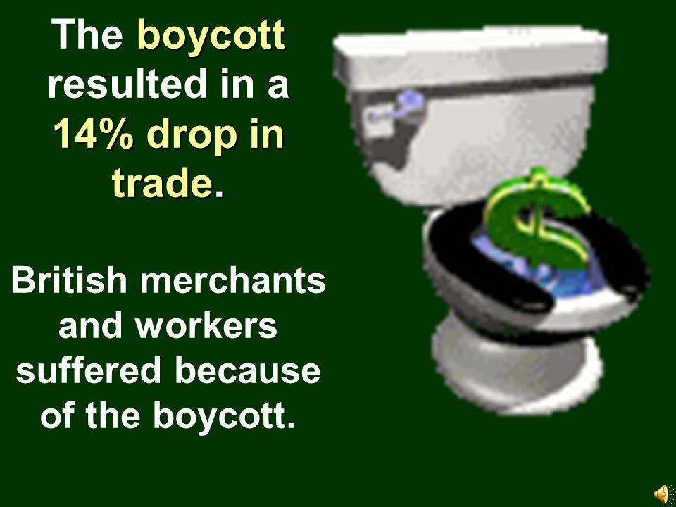 The boycott resulted in a 14% drop in trade.