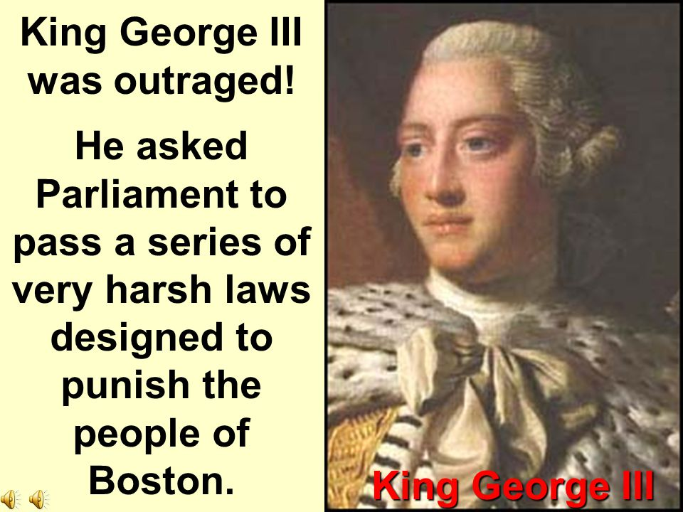 King George III was outraged!