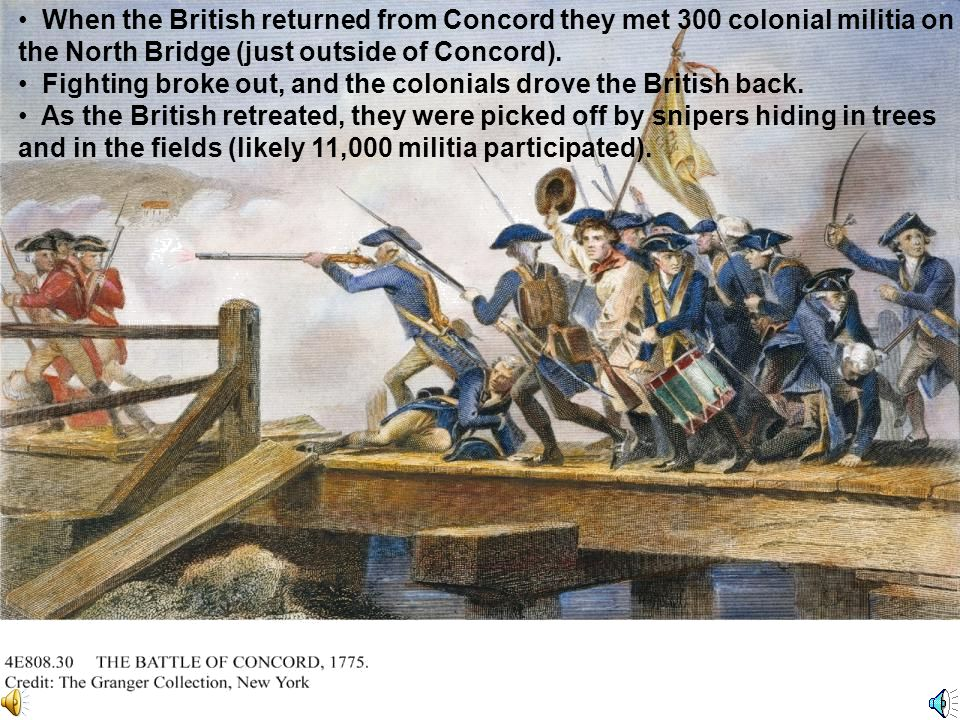 When the British returned from Concord they met 300 colonial militia on the North Bridge (just outside of Concord).