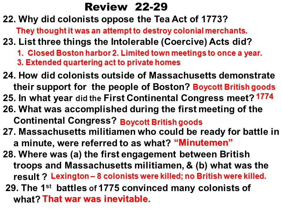 Review 22-29 22. Why did colonists oppose the Tea Act of 1773