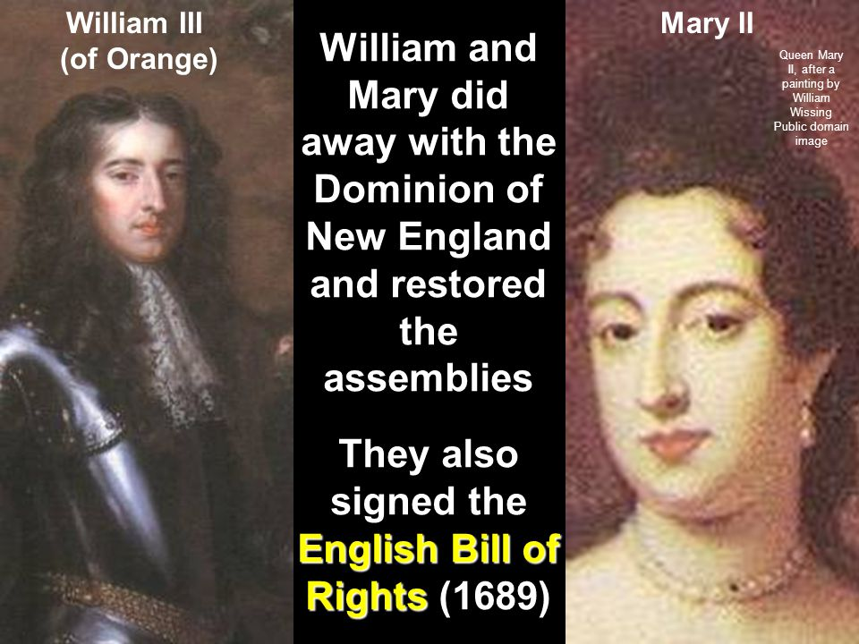 They also signed the English Bill of Rights (1689)