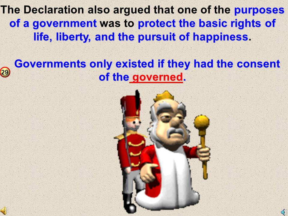 Governments only existed if they had the consent of the governed.