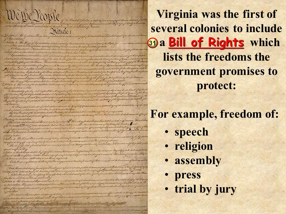 Virginia was the first of several colonies to include