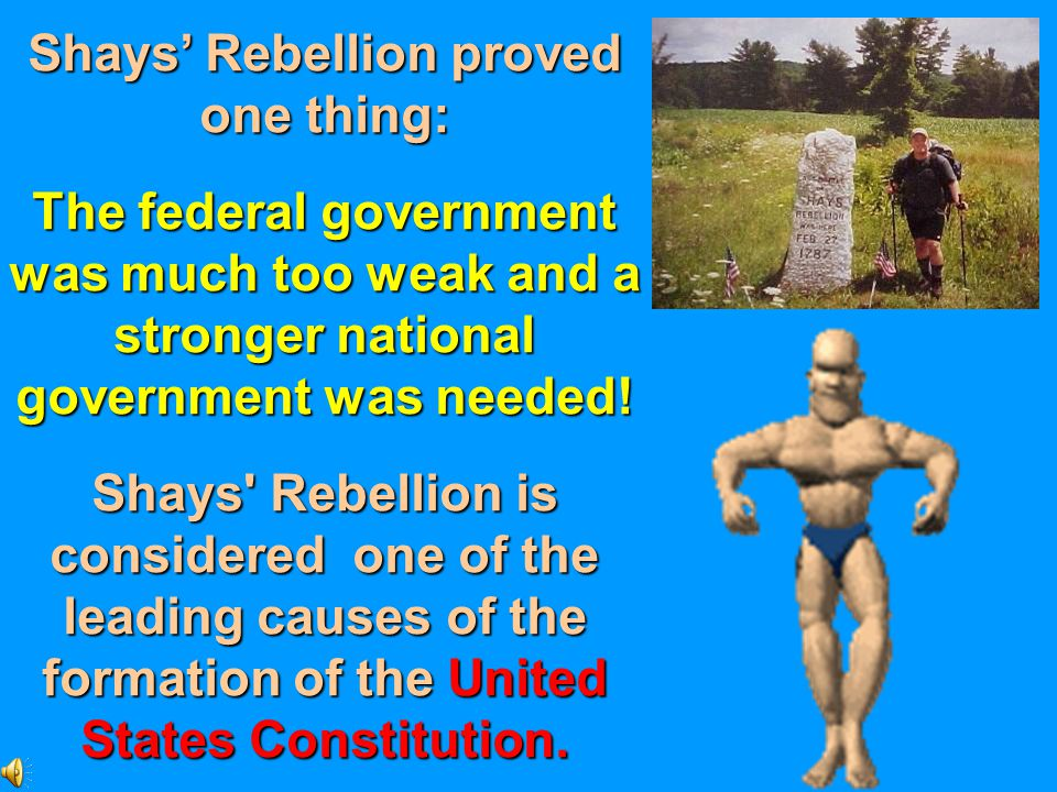 Shays' Rebellion proved one thing: