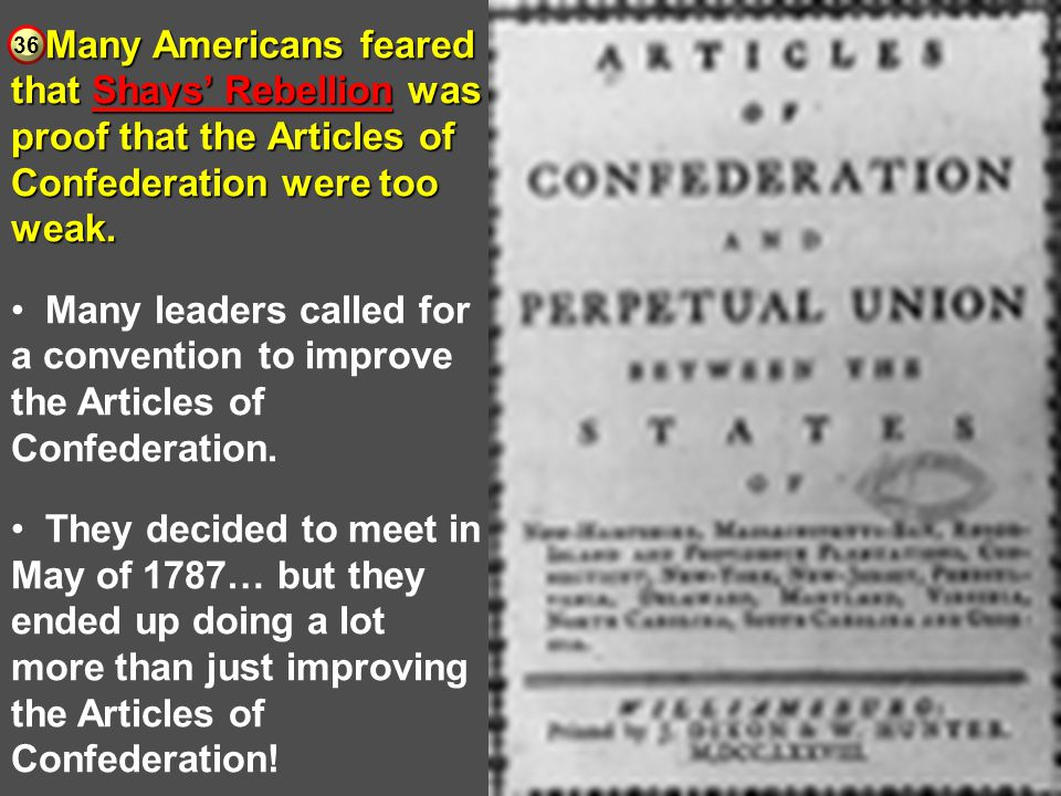 Many Americans feared that Shays' Rebellion was proof that the Articles of Confederation were too weak.