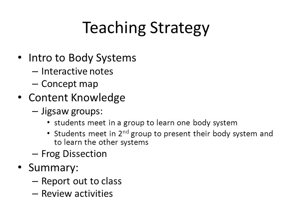 Teaching Strategy Intro to Body Systems Content Knowledge Summary: